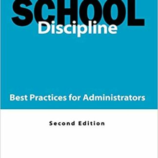 School Discipline: Best Practices for Administrators 2nd Edition