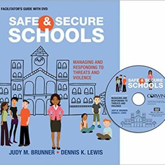 Safe and Secure Schools (Facilitator′s Guide + DVD): Managing and Responding to Threats and Violence Leaders Guide Edition