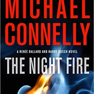 The Night Fire (A Renée Ballard and Harry Bosch Novel) - Michael Connelly