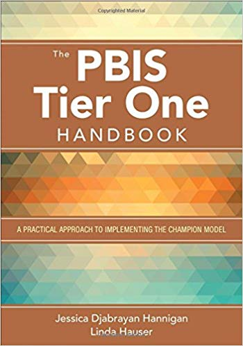 The PBIS Tier One Handbook: A Practical Approach to Implementing the Champion Model 1st Edition