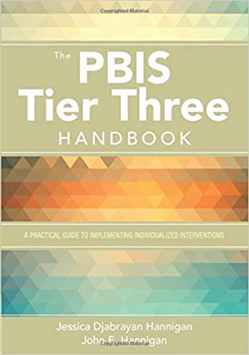 The PBIS Tier Three Handbook: A Practical Guide to Implementing Individualized Interventions 1st Edition