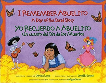 I Remember Abuelito/Yo Recuerdo a Abuelito: A Day of the Dead Story/Un Cuento del Dia de Los Muertos