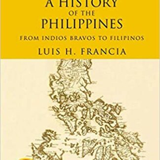 History of the Philippines: From Indios Bravos to Filipinos 1st Edition