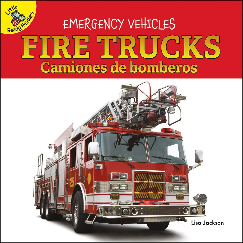 Emergency Vehicles:  Fire Trucks – Camiones de bomberos