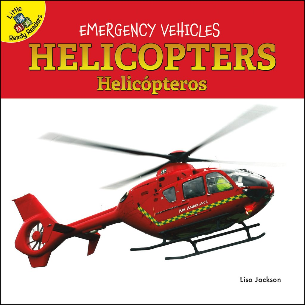 Emergency Vehicles:  Helicopters – Helicópteros (Board Books)