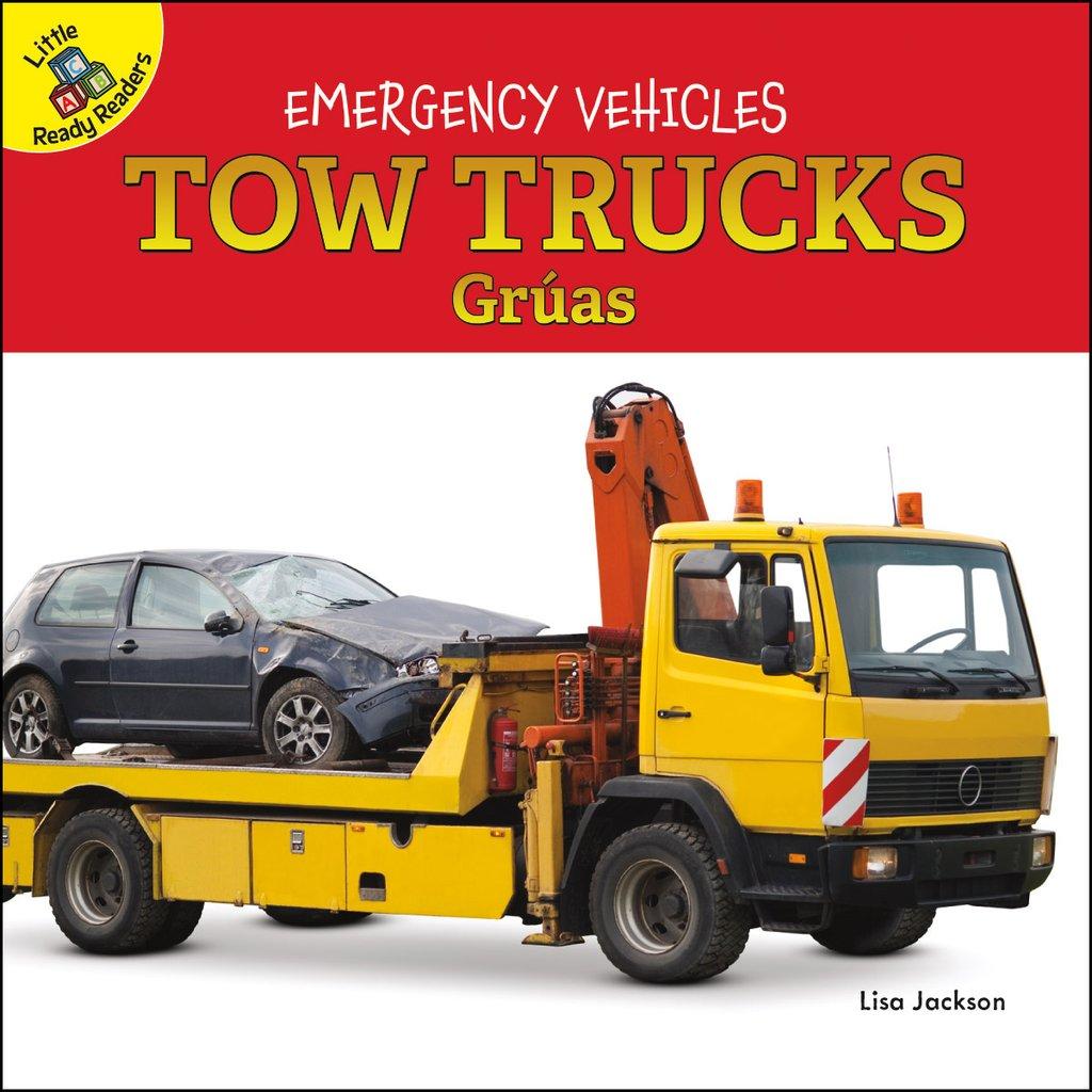 Emergency Vehicles:  Tow Trucks – Gruas, Grúas  (Board Books)