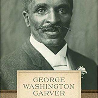 George Washington Carver: A Life (Hardcover)