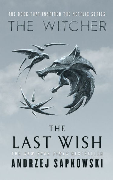 The Last Wish: Introducing the Witcher (Hardcover)