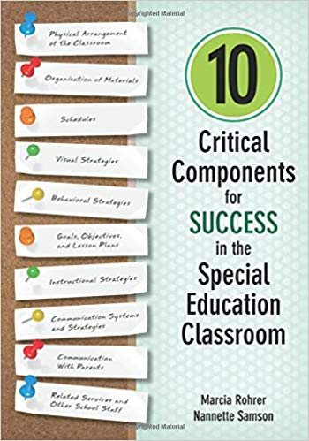10 Critical Components for Success in the Special Education Classroom 1st Edition