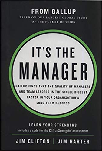 It's the Manager: Gallup finds the quality of managers and team leaders is the single biggest factor in your organization's long-term success