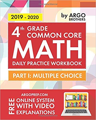 4th Grade Common Core Math: Daily Practice Workbook – Part I: Multiple Choice | 1000+ Practice Questions and Video Explanations | Argo Brothers (Paperback)