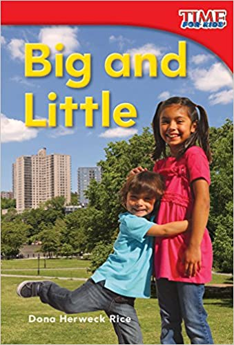 Teacher Created Materials – TIME For Kids Informational Text: Big and Little – Hardcover – Grade 1 – Guided Reading Level A (Hardcover)