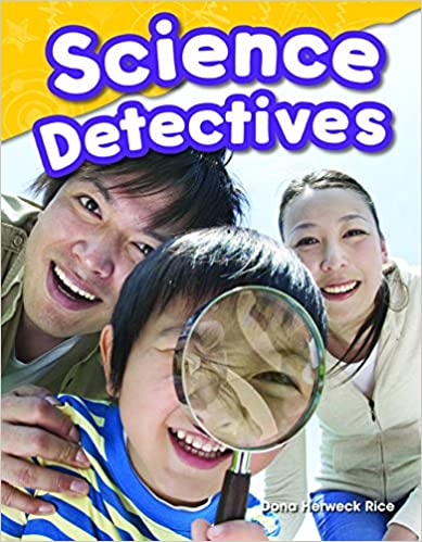 Teacher Created Materials – Science Readers: Content and Literacy: Science Detectives – Grade 1 – Guided Reading Level H
