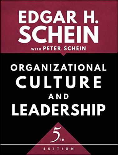 Organizational Culture and Leadership, 5th Edition (The Jossey-Bass Business & Management Series) 5th Ed