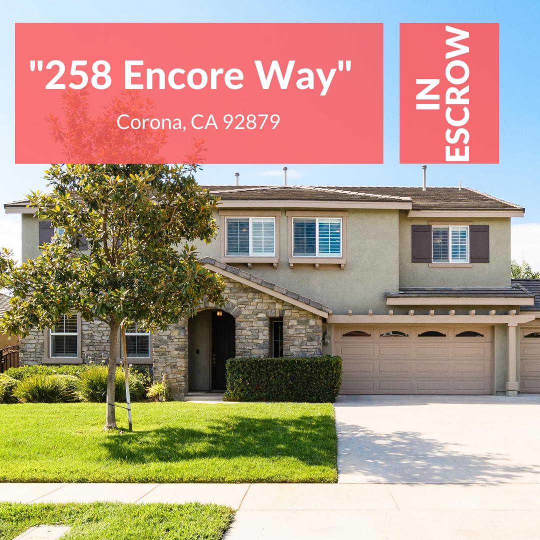 IN Escrow | 258 Encore Way Corona CA