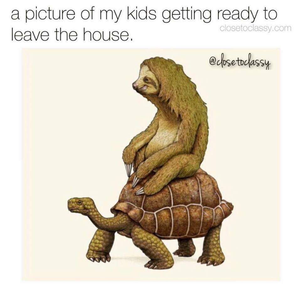 Memes About Parenting | Getting Kids Ready is like a Sloth Riding a Turtle