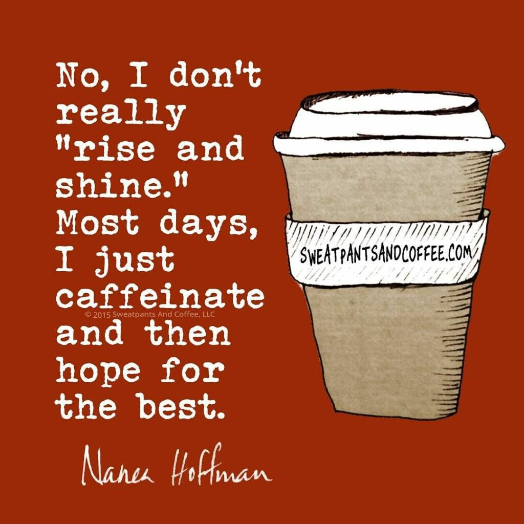 Memes About Mornings | Nanea Hoffman Rise and Shine Quote