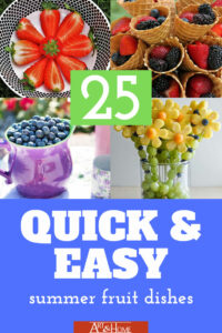 25 Quick & Easy Summer Fruit Dishes
