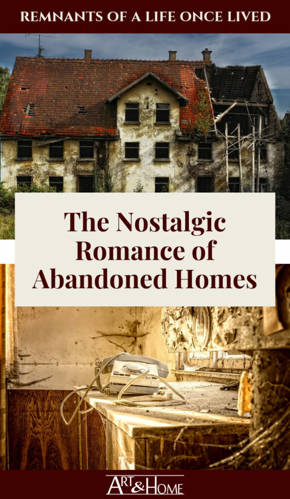 The Nostalgic Romance of Abandoned Homes #AbandonedHomes #AbandonedBuildings #LostPlaces #Abandoned