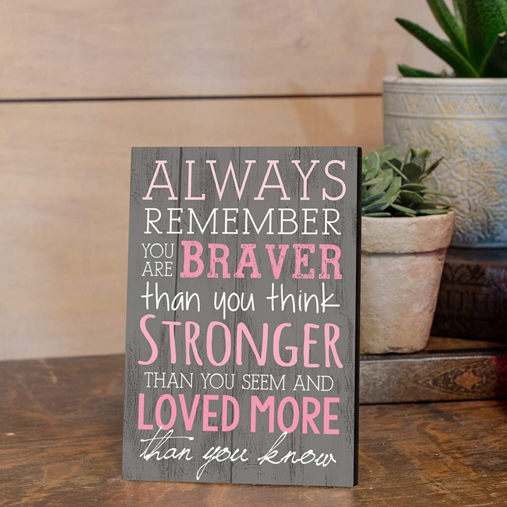 P. Graham Dunn Always Remember You are Braver Than You Think Pink Wall Sign