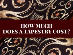How Much Does a Tapestry Cost?