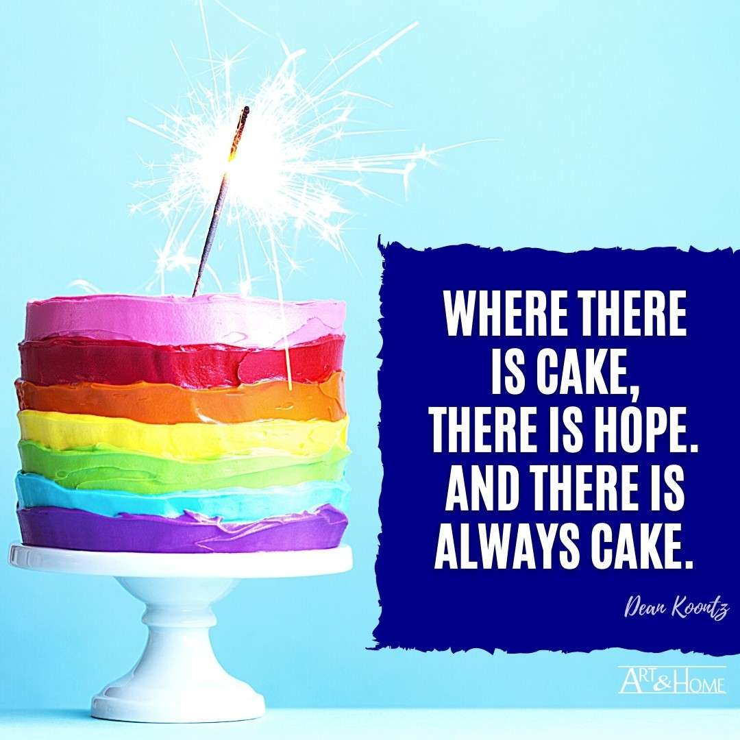 Dean Koontz Quote About Cake and Hope.