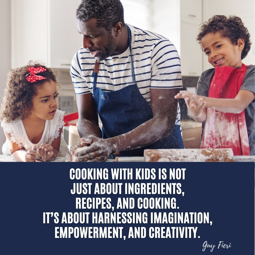 Cooking with Kids Guy Fieri Quote