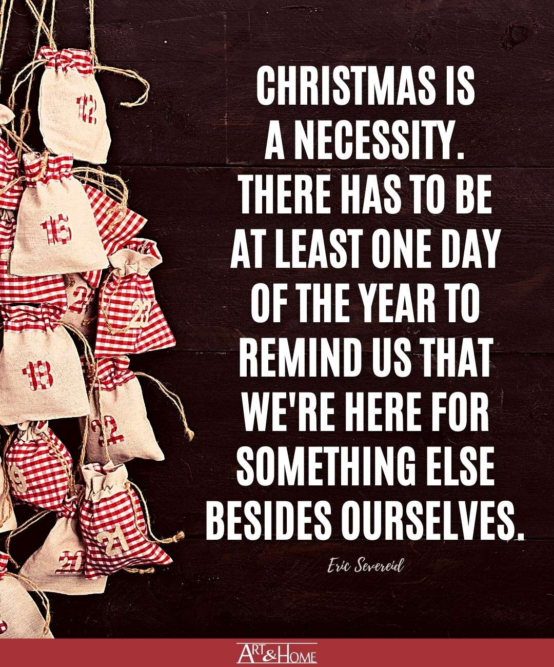 Eric Severeid Quote About Christmas being a necessity.