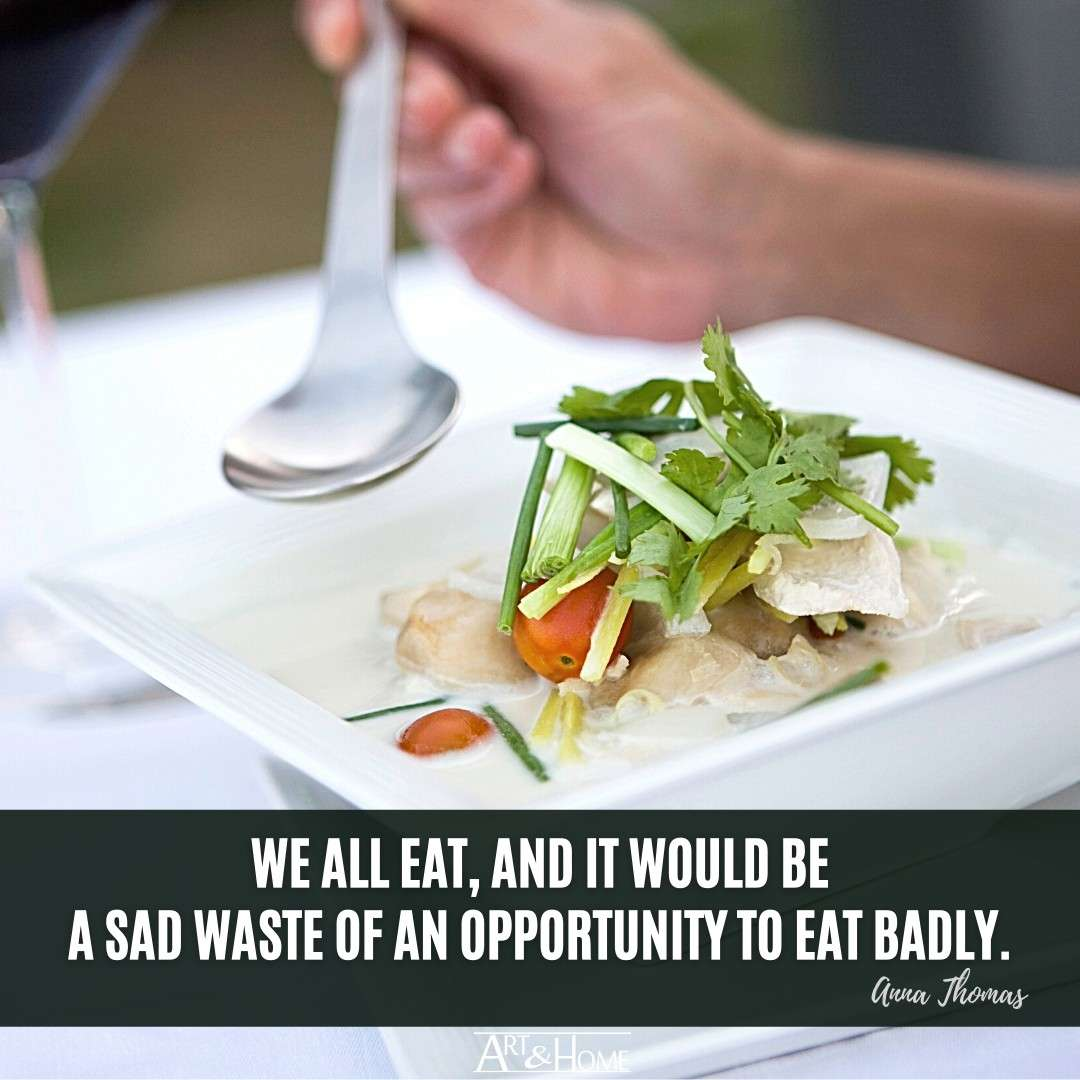 We all eat, and it would be a sad waste of an opportunity to eat badly. Anna Thomas quote.