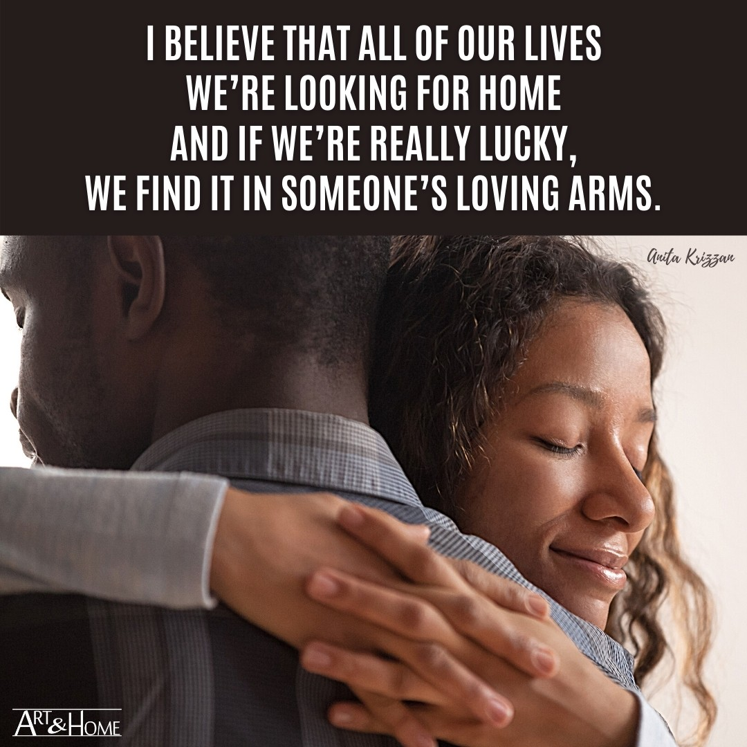 Anita Krizzan about finding home in someone's arms.