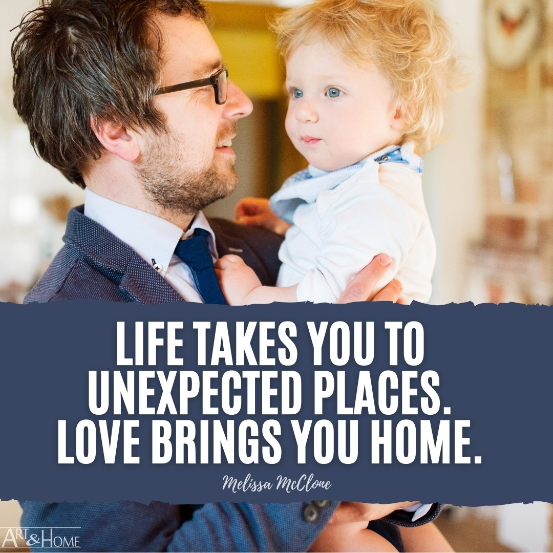 Life takes you to unexpected places. Love brings you home. | Melissa McClone quote