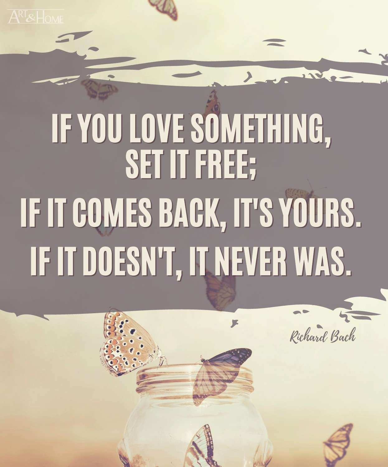 If You Love Something Set it Free Quote