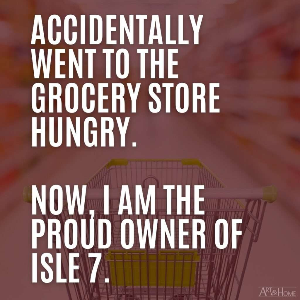 Went to Grocery Store Hungry MEME