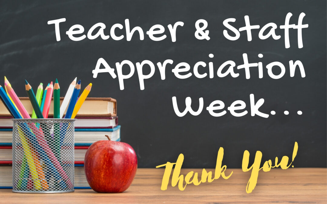 Happy Teacher & Staff Appreciation Week