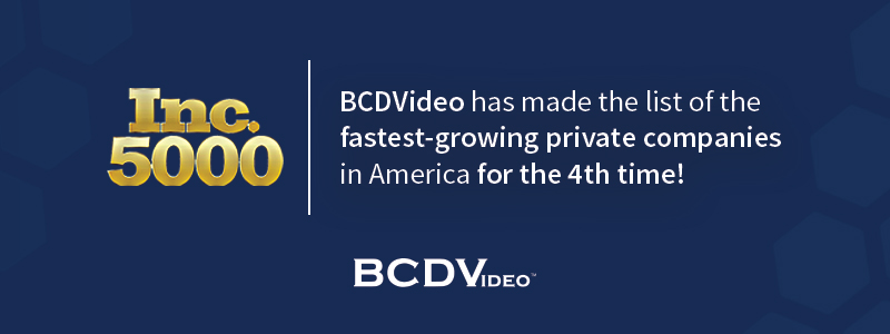 BCDVideo makes Inc. 5000 fastest-growing private companies list for fourth time.