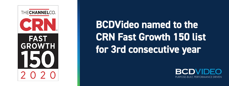 BCDVideo makes CRN Fast Growth 150 list for third straight year.