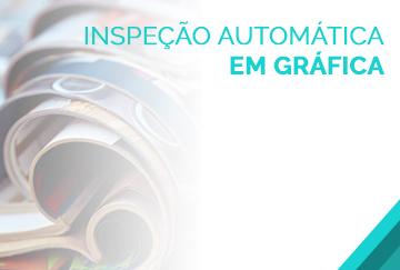 INSPEÇÃO AUTOMÁTICA EM GRÁFICA