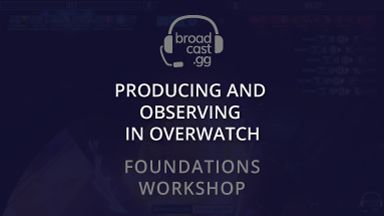 Photo of Overwatch Producer and Observer Foundations