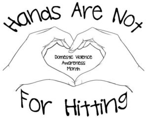 Hands are not for hitting - DV Awareness Month