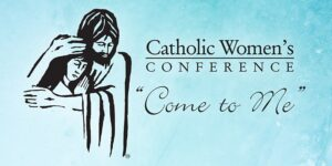 """Come to Me"" Catholic Women's Conference 2020 @ St. Matthew Athletic Center"