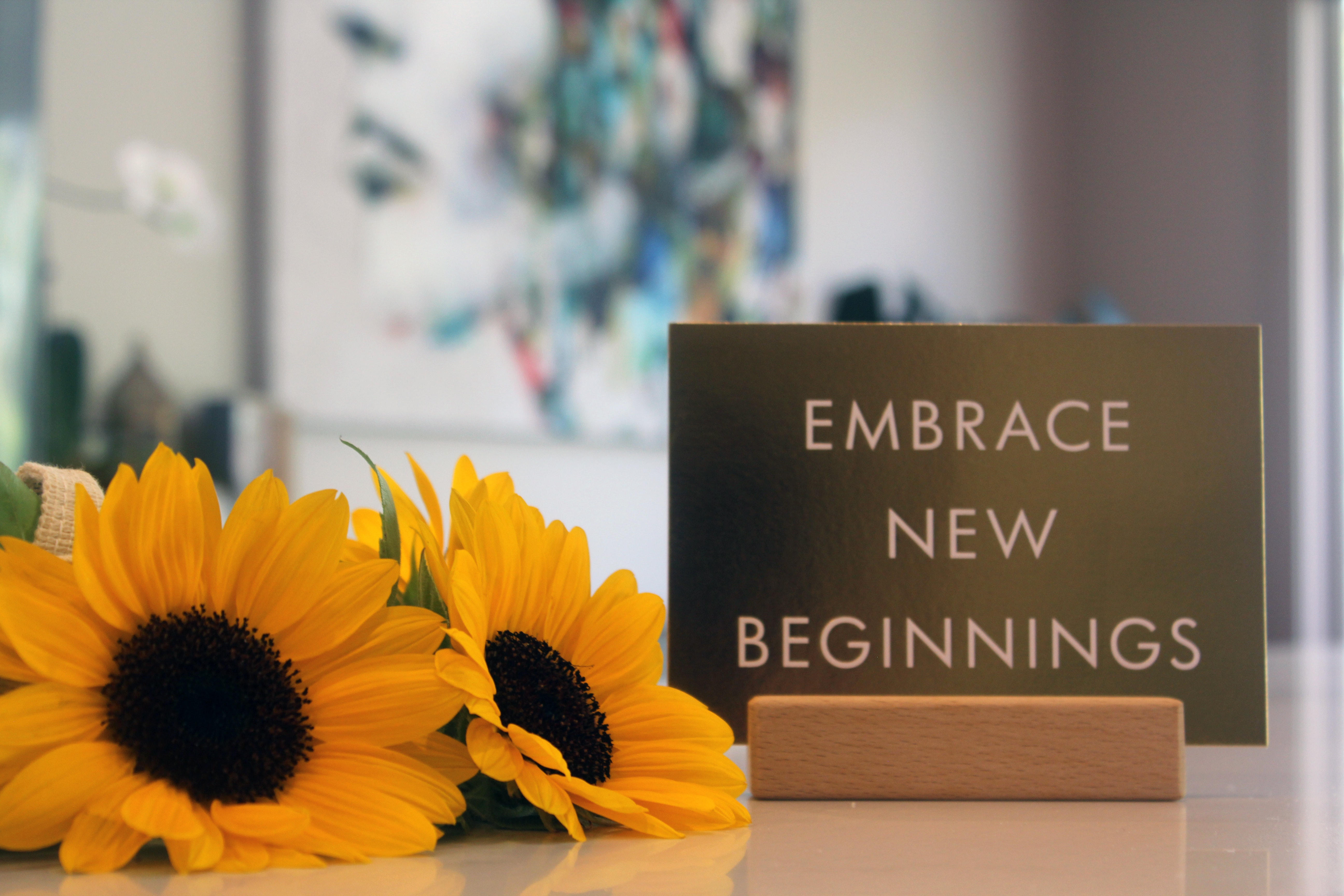 Embrace new beginnings and sunflower