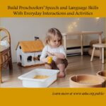 Build Preschoolers' Speech and Language Skills With Everyday Interactions and Activities