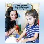 Who Needs a Speech-Language Pathologist