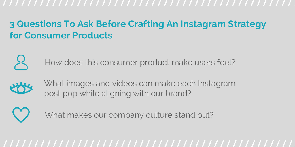 3 Questions to ask before crafting Instagram Strategy for consumer products