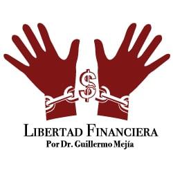 ▷ Dr. Guillermo Mejía: Ayudándote a alcanzar la Libertad Financiera
