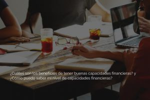 3 pasos para mejorar tus capacidades financieras