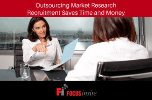 Outsourcing Market Research Recruitment Saves Time and Money