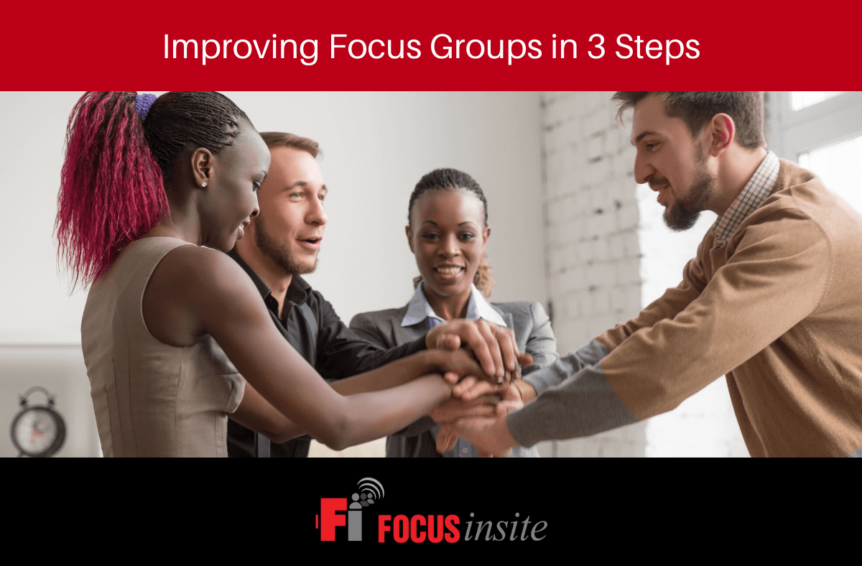 Improving Focus Groups in 3 Steps