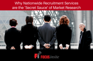 Why Nationwide Recruitment Services are the 'Secret Sauce' of Market Research