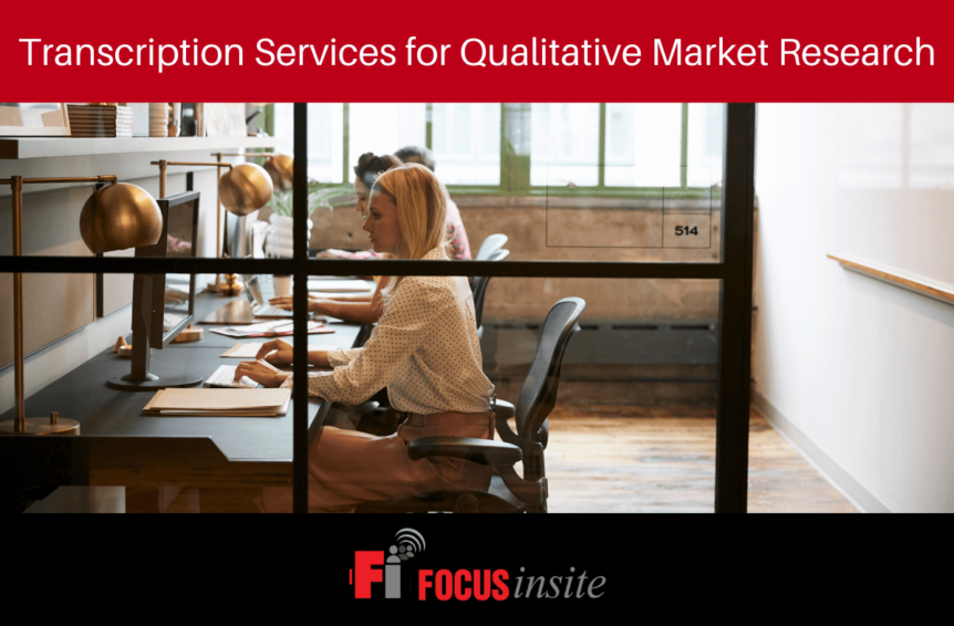 Transcription Services for Qualitative Market Research